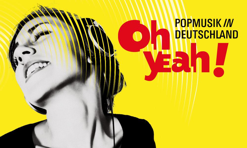 Ausstellung – Oh Yeah! Popmusik in Deutschland - Key Visual