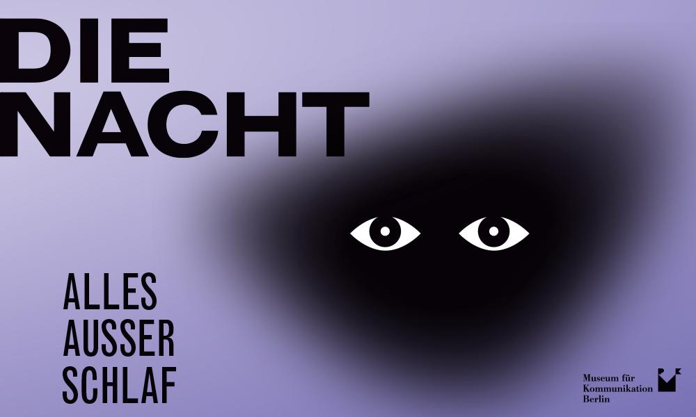 Ausstellung DIE NACHT Alles ausser Schlaf Museum fuer Kommunikation